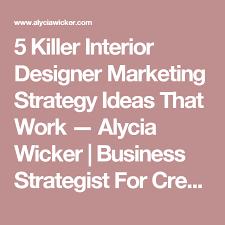Killer Interior Designer Marketing Strategy Ideas That Work - Marketing ideas for interior designers
