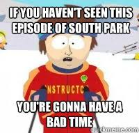 South Park Meme Episode - if you haven t seen this episode of south park you re gonna have a