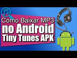 tiny tunes apk como instalar o tiny tunes apk melhor app para baixar música no