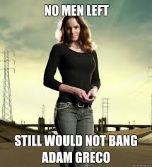 Would Not Bang Meme - no men left still would not bang adam greco lori grimes quickmeme