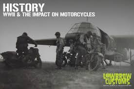 ww2 military vehicles wwii and the impact on motorcycles lowbrow customs blog