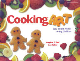 cooking art easy edible art for young children maryann f kohl