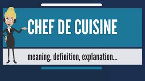 chef de cuisine definition what is chef de cuisine what does chef de cuisine chef de