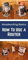 Wood Joints Using A Router by 25 Best Using A Router Ideas On Pinterest Router Woodworking