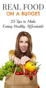 real food on a budget 25 tips to make eating healthy affordable
