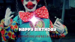 happy birthday creepy clown scary happy birthday creepy clown scary dailymotion