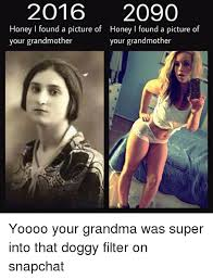 Funny Grandma Memes - 2016 2090 honey l found a picture of honey l found a picture of your