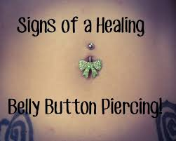 signs of a healing belly button piercing peircings