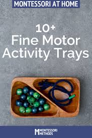 The Montessori Child At Home When Practical Life Is by Montessori Fine Motor Activity Trays Motor Activities Practical