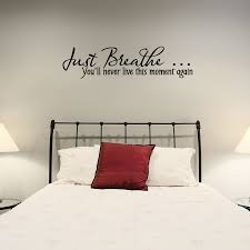 just breathe you ll never live this moment again wall art decals you ll never live this moment again wall art decal