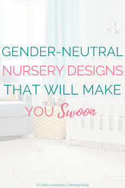 Gender Neutral Nursery Themes Gender Neutral Nursery Ideas That Will Make You Fall In Love A