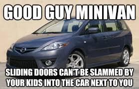 Slammed Car Memes - good guy minivan sliding doors can t be slammed by your kids into