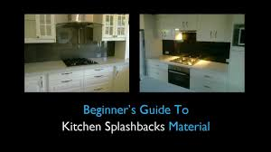 Kitchen Splashbacks Beginner U0027s Guide To Kitchen Splashbacks Material Youtube