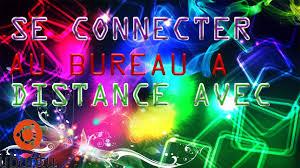 bureau distance ubuntu tuto ubuntu se connecter au bureau a distance