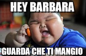 Barbara Meme - hey barbara asian fat kid meme on memegen
