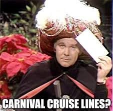 Carnival Cruise Meme - carnac the magnificent imgflip