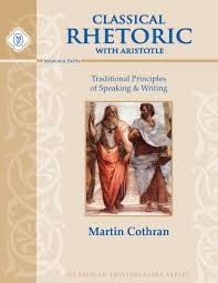 amazon com classical rhetoric with aristotle student guide