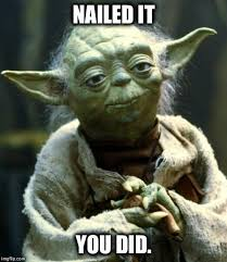 Nailed It Memes - the force is strong with this one imgflip