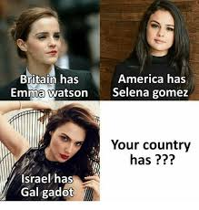Selena Gomez Memes - america has emma watson selena gomez britain has your country has