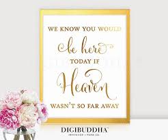 wedding memorial sign wedding memorial sign real gold foil sign we you would be
