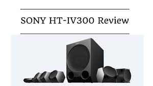 sony wireless home theater speakers sony ht iv300 review 5 1ch home theatre bluetooth nfc youtube