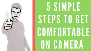 Get Comfortable How To Get Comfortable On Camera In 5 Simple Steps 2017 Youtube