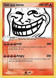 Troll Guy Meme - pokémon troll guy meme troll my pokemon card