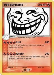 Meme Custom - pokémon troll guy meme troll my pokemon card