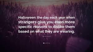 Demetri Martin Quote U201challoween The Day Each Year When Strangers