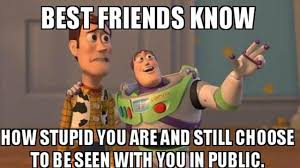 Patriotism Patriotism Everywhere Buzz And Woody Meme - funny friendship memes to brighten your day friendship memes