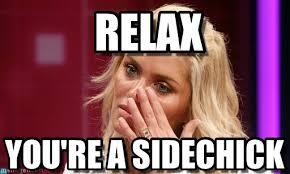 Side Chick Meme - sidechick relax on memegen