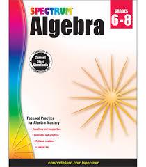 spectrum algebra workbook grade 6 8 carson dellosa publishing