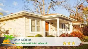 seven oaks inn lake geneva hotels wisconsin youtube