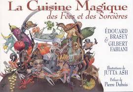 cuisine magique la cuisine magique des fées et des sorcières la poof bdphile