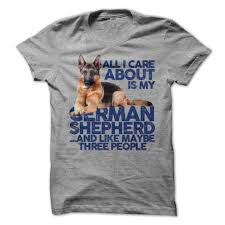 all dogs are cool but german shepherds rule dog shirt the dog all i care about is my german shepherd