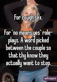 Rough Sex Meme - rough sex for no means yes role plays a word picked between