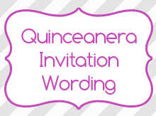 quinceanera invitation wording quinceanera invitation wording birthday invitation wording