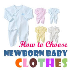 newborn baby needs how to choose newborn baby clothes newborn needs and care