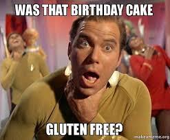 Make A Free Meme - was that birthday cake gluten free make a meme