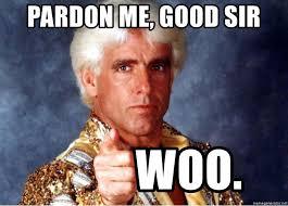 Woo Meme - pardon me good sir woo ric flair pa meme generator