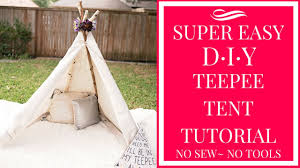super easy diy teepee tent tutorial no sew no tools youtube