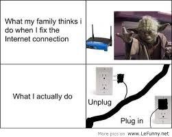 Internet Connection Meme - when i fix the internet connection meme