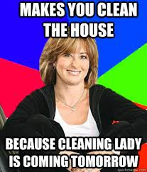 Clean House Meme - 15 incredibly funny cleaning memes sayingimages com