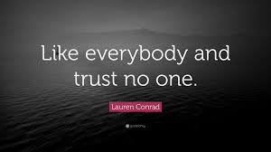 conrad quote like everybody and trust no one 9