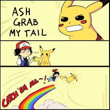 My Memes - ash grab my tail by sunshineikimaru on deviantart
