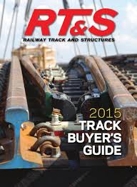 rt u0026s 2015 track buyer u0027s guide by railway track u0026 structures issuu