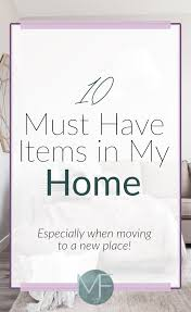 must have home items must have items in my home madison fichtl