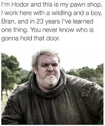 Pawn Shop Meme - hodor i m rick harrison and this is my pawn shop know your meme