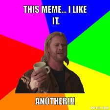 Memes Generators - i like it another meme thor approves meme generator this meme i