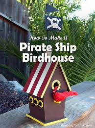 pirate ship birdhouse running with sisters